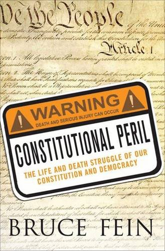 Read Online Constitutional Peril: The Life and Death Struggle for Our Constitution and Democracy pdf epub