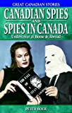 Canadian Spies and Spies in Canada, Peter Boer, 1894864298