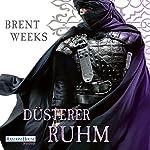 Düsterer Ruhm (Die Licht-Saga 5) | Brent Weeks
