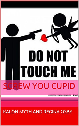 Screw You Cupid