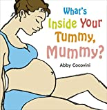 What's Inside Your Tummy, Mummy?