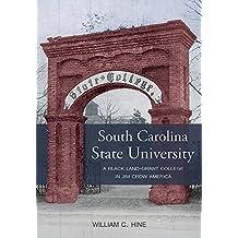 South Carolina State University: A Black Land-Grant College in Jim Crow America