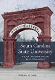 South Carolina State University: A Black Land-Grant College in Jim Crow America
