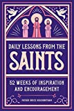 Daily Lessons from the Saints: 52 Weeks of