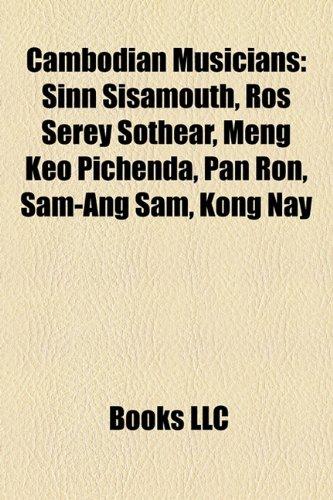 Cambodian Musicians: Sinn Sisamouth, Ros Serey Sothear, Meng ...