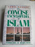 The Concise Encyclopedia of Islam, Cyril Glasse, 0060631236
