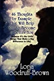 46 Thoughts by Example That Will Help You to Become a Better You, Loria Woodruff-Brown, 1451275218