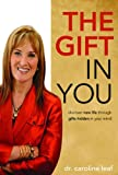 img - for The Gift in You: Discovering New Life Through Gifts Hidden in Your Mind book / textbook / text book