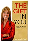 The Gift in You: Discovering New Life Through Gifts Hidden in Your Mind