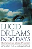 Lucid Dreams in 30 Days: The Creative Sleep Program (In 30 Days Series)