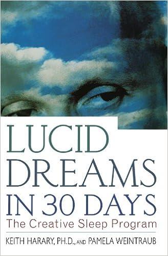Lucid Dreams in 30 Days: The Creative Sleep Program (In 30