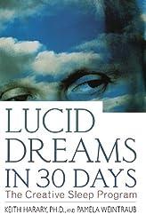 Lucid Dreams in 30 Days: The Creative Sleep Program (In 30 Days Series)