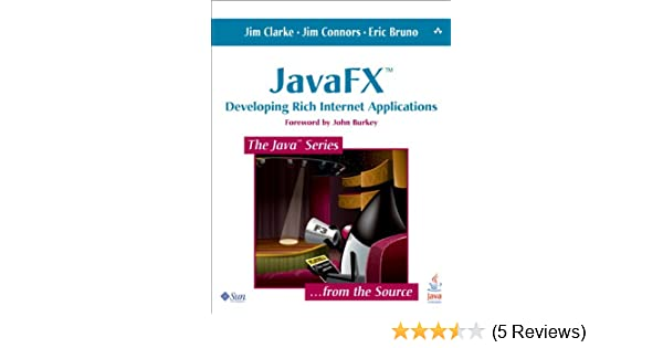 JavaFX: Developing Rich Internet Applications (Java Series) 1, Jim