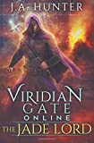 Viridian Gate Online: The Jade Lord: A litRPG Adventure (The Viridian Gate Archives) (Volume 3)