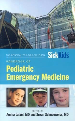 Hospital For Sick Children Handbook Of Pediatric Emergency Medicine (SickKids)