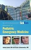 The Hospital for Sick Children Handbook of Pediatric Emergency Medicine, Amina Lalani and Suzan Schneeweiss, 0763750492