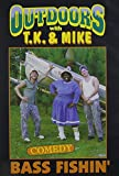 Outdoors with T.K. and Mike: Bass Fishin'