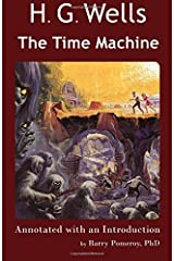 H. G. Wells' The Time Machine: Annotated with an Introduction by Barry Pomeroy, PhD (Scholarly Editions) (Volume 2) Paperback