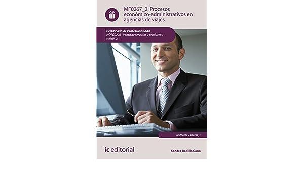 Procesos económico-administrativos en agencias de viajes. HOTG0208 eBook: Sandra Badillo Cano: Amazon.es: Tienda Kindle