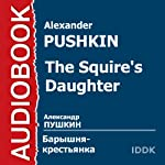 The Squire's Daughter [Russian Edition] | Alexander Pushkin