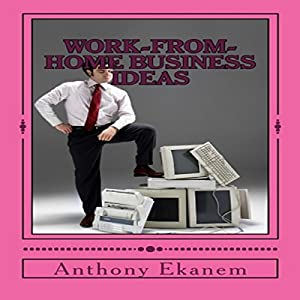 Work-From-Home Business Ideas Audiobook