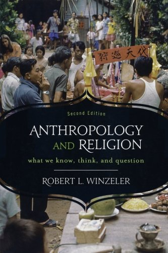Anthropology and Religion: What We Know, Think, and Question - Altamira Press