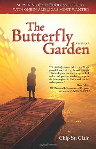 the butterfly garden surviving childhood on the run with one of americas most wanted chip st clair 9780757306952 amazoncom books - Butterfly Garden Book