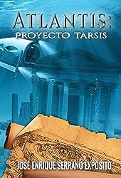 Proyecto Tarsis (Atlantis nº 2) (Spanish Edition)