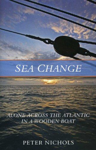 Sea Change: Alone Across the Atlantic in a Wooden Boat por Peter Nichols