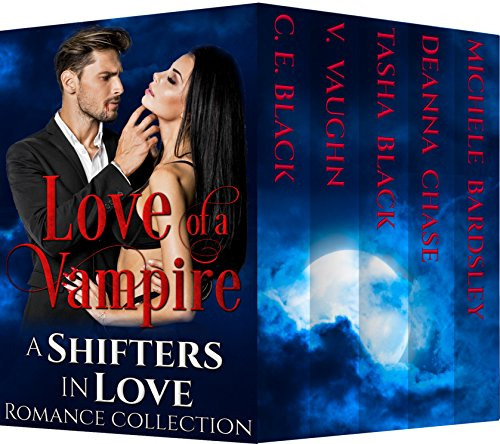 Love of a Vampire: Shifters in Love Collection by [Vaughn, V., Chase, Deanna, Bardsley, Michele, Black, Tasha, Black, C.E., In Love, Shifters]