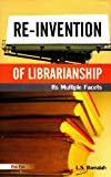 Re-Invention of Librarianship, L. S. Ramaiah, 8170006120