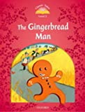 Classic Tales Second Edition: Classic Tales 2. The Gingerbread Man. Audio CD Pack