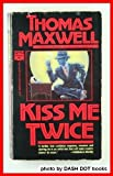 Kiss Me Twice, Thomas Maxwell, 0445405392