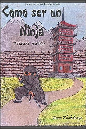 Como ser un ninja: Primer curso: Volume 1 Cómo ser un ninja ...