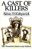 A Cast of Killers, Sidney D. Kirkpatrick, 1419677462