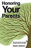 Honoring Your Parents, Gayle Jackson, 1606472720