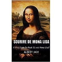 Sourire de Mona Lisa: Il Vinci Code Da Real: Où est Mona Lisa? (French Edition)