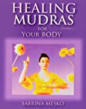Healing Mudras for Your Body, Sabrina Mesko, 0615811485