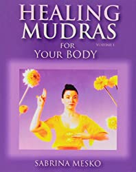 Healing Mudras for Your Body: Yoga for Your Hands