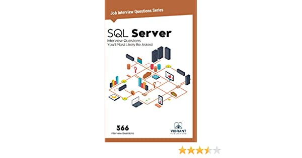 SQL Server Interview Questions You'll Most Likely Be Asked (Job Interview  Questions Book 7)