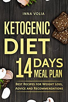 Ketogenic diet 14 days meal plan: Best Recipes for Weight Loss, Advice and Recommendations
