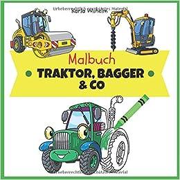 Malbuch Traktor Bagger Co Ausmalbuch Mit Fahrzeugen Zum
