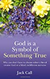 God Is A Symbol of Something True, Jack Call, 1846942446