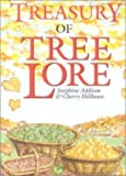 img - for Treasury of Tree Lore by Addison Josephine Hillhouse Cherry (1999-04-01) Hardcover book / textbook / text book