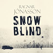 Snowblind: Dark Iceland Audiobook by Ragnar Jonasson Narrated by Thor Kristjansson
