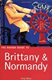 The Rough Guide to Brittany and Normandy, Greg Ward, 1858287111