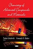 Chemistry of Advanced Compounds and Materials, Nodal Lekishvili and Gennadii Efremovich Zaikov, 160456671X