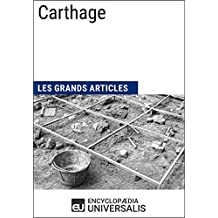 Carthage: Les Grands Articles d'Universalis (French Edition)