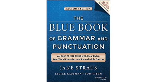 The blue book of grammar and punctuation an easy to use guide with the blue book of grammar and punctuation an easy to use guide with clear rules real world examples and reproducible quizzes ebook jane straus fandeluxe Images