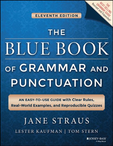 The Blue Book of Grammar and Punctuation: An Easy-to-Use Guide with Clear Rules, Real-World Examples, and Reproducible Quizzes from Wiley